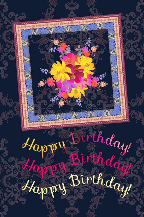 Happy birhday vertical greeting card with bright bouquet of garden flowers and ornamental frame on dark paisley background stock illustration