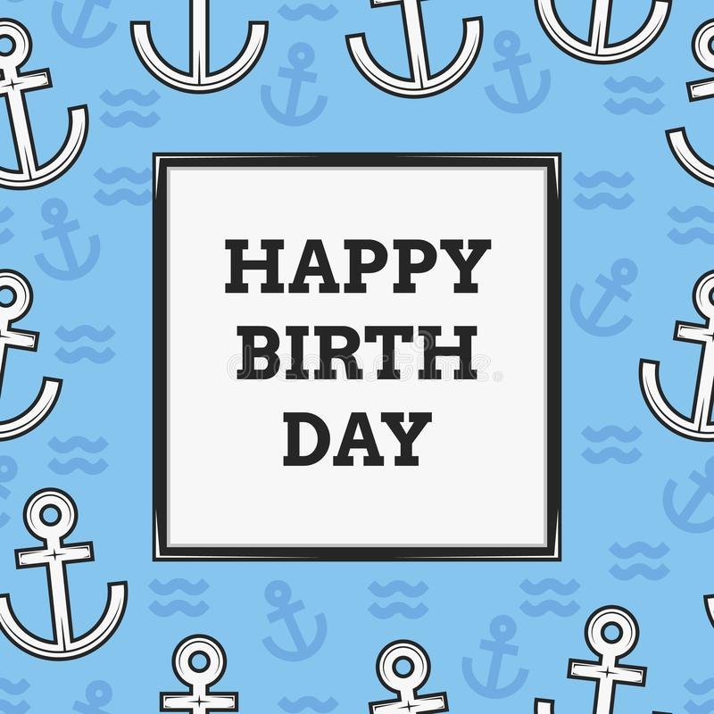 Happy birth day sailor anchor greeting or invitation card royalty free illustration