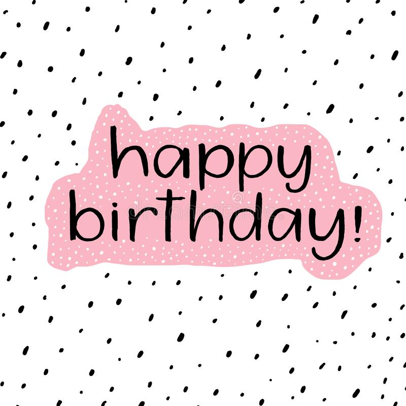 Happy Birthday. Beautiful greeting poster lettering calligraphy inscription. Hand drawn design.Handwritten modern brush. Happy Birthday. Beautiful greeting vector illustration