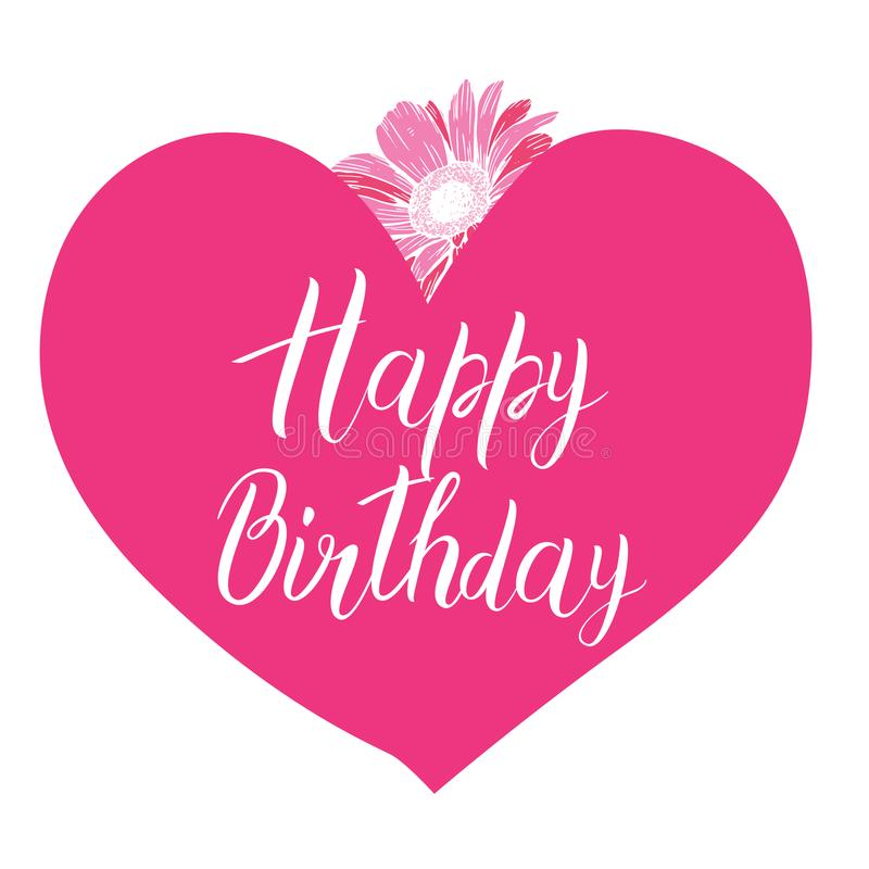 Happy Birthday calligraphy letters on big pink heart with flower. Bright postcard. Festive typography vector design for greeting c royalty free illustration
