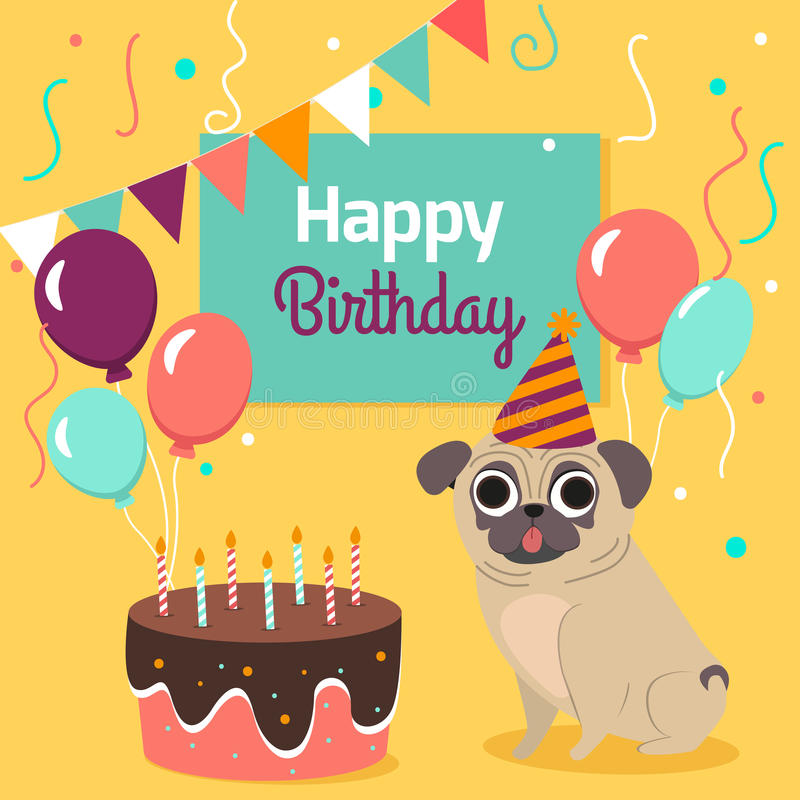 Happy birthday card with funny pug dog, cake, colorful balloons on bright yellow background. Vector illustration. stock illustration