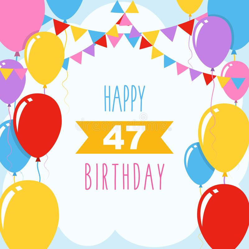 Happy birthday card. Happy 47th birthday, vector illustration greeting card with balloons and garlands decoration royalty free illustration