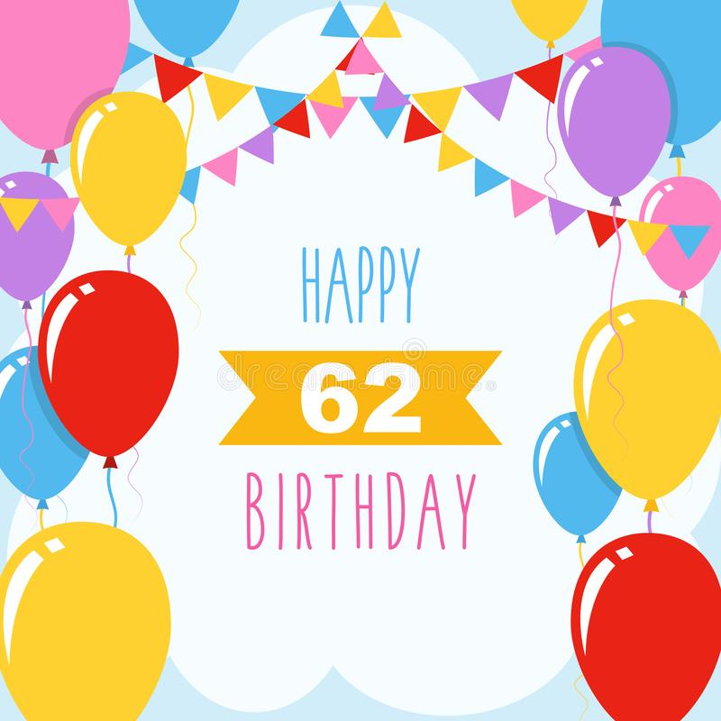 Happy birthday card. Happy 62nd birthday, vector illustration greeting card with balloons and garlands decoration royalty free illustration
