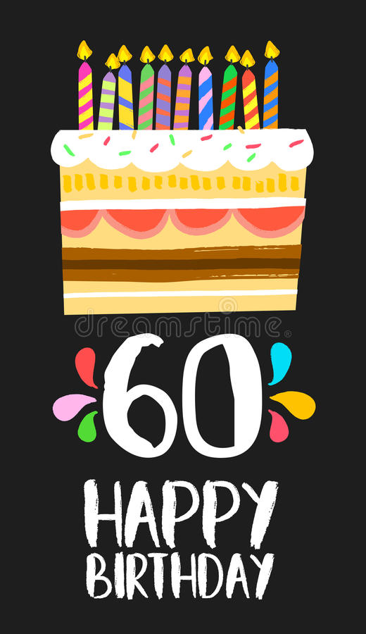 Happy Birthday card 60 sixty year cake. Happy birthday number 60, greeting card for sixty years in fun art style with cake and candles. Anniversary invitation royalty free illustration