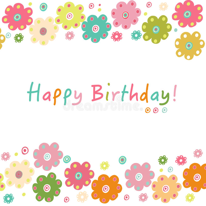 Happy birthday greeting card with colorful flowers. Vector royalty free illustration