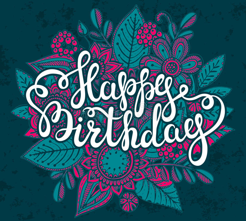 Happy Birthday greeting card with graphic floral bouquet. Happy Birthday greeting card with hand lettering words and hand drawn graphic floral bouquet. Handmade vector illustration