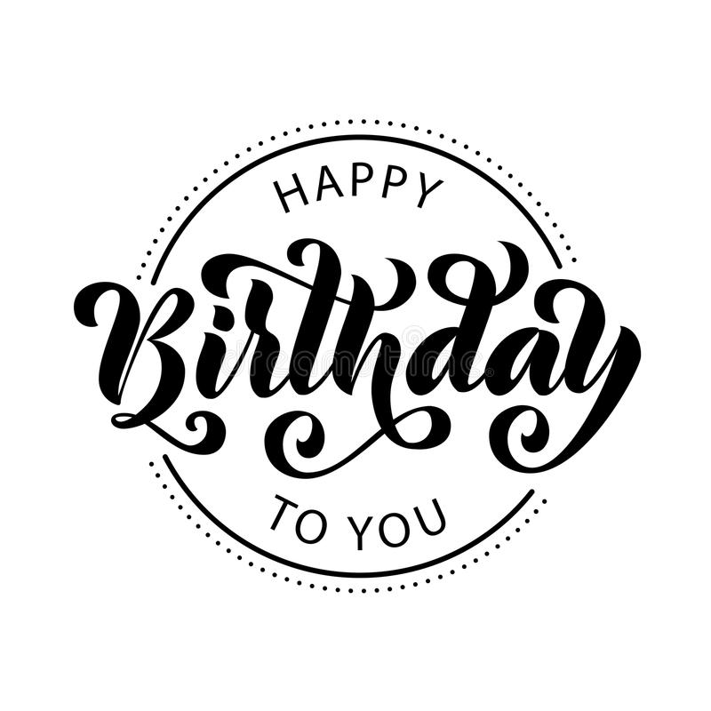 Happy birthday. Hand drawn Lettering card. Modern brush calligraphy Vector illustration. Black text on white background. stock illustration