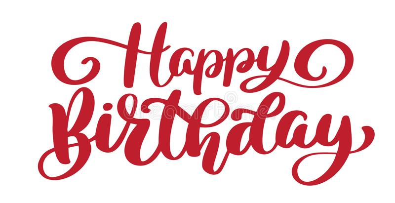 Happy Birthday Hand drawn text. Trendy hand lettering quote, fashion graphics, vintage art print for posters and royalty free illustration