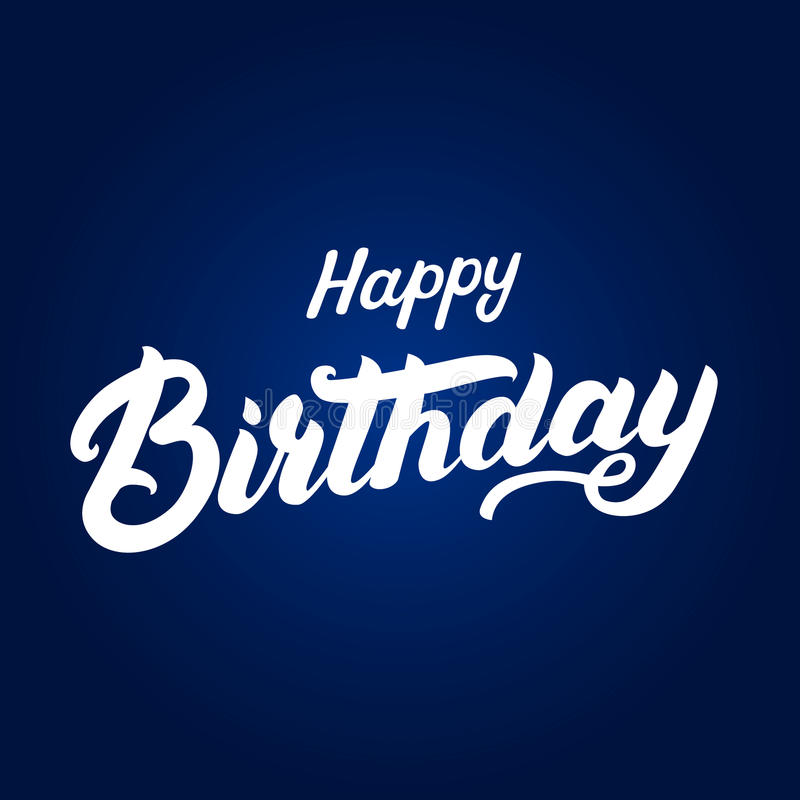 Happy birthday hand written lettering for invitation and greeting card, posters. Calligraphic design. Isolated on blue background. Vector illustration royalty free illustration