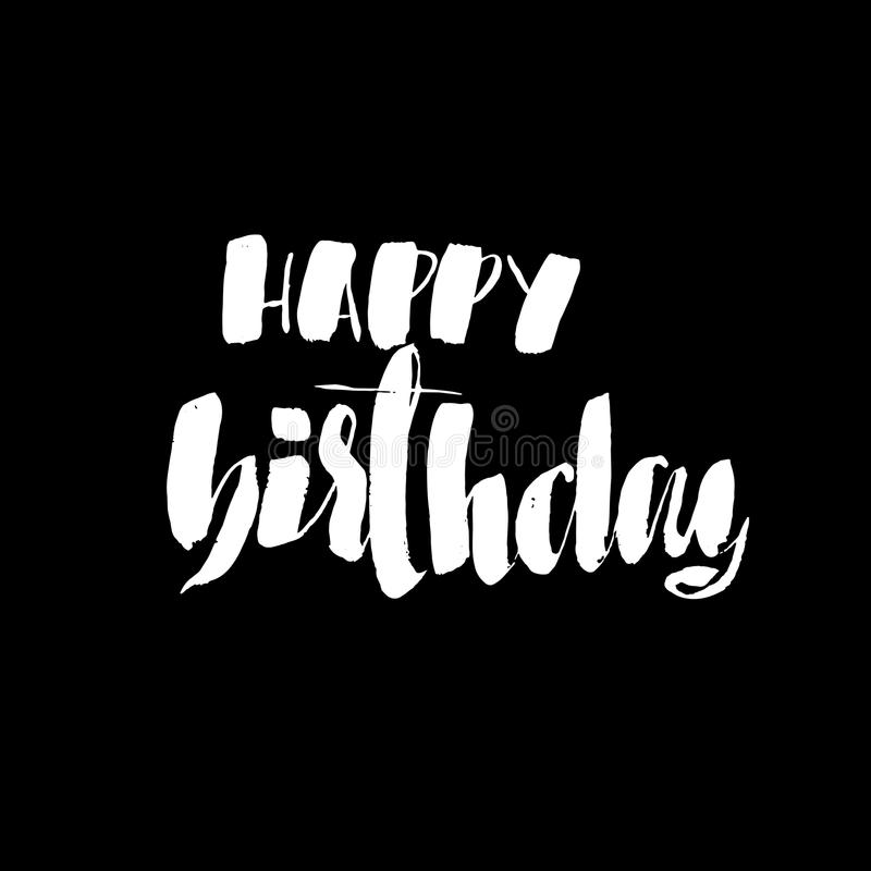 Happy birthday lettering for invitation and greeting card, prints and posters. Hand drawn inscription, calligraphic. Design. Vector illustration stock illustration