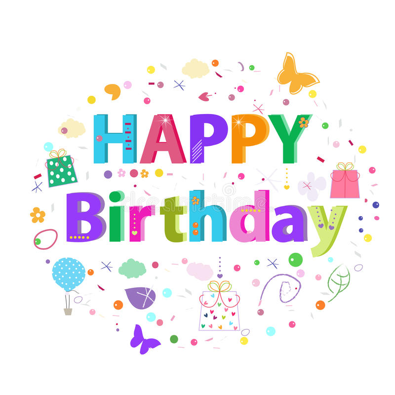 Happy Birthday lettering text. Colorful poster design greeting card vector illustration. Happy Birthday lettering text. Colorful poster design greeting card stock illustration