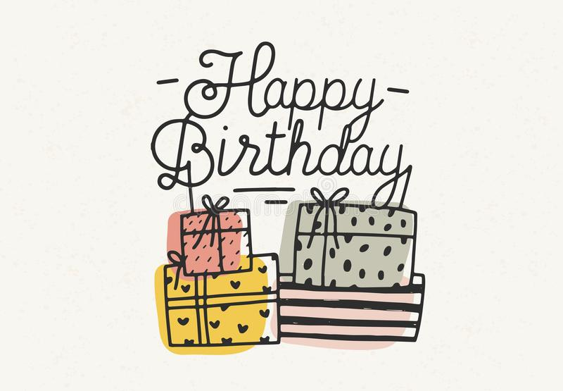 Happy Birthday lettering or wish written with cursive font and decorated with colorful gift or present boxes. Hand drawn royalty free illustration