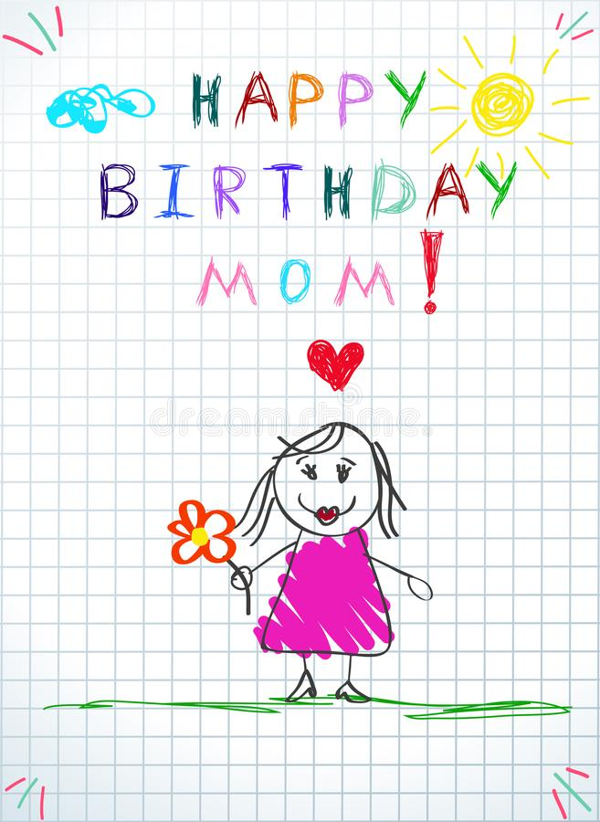 Happy Birthday Mom Greeting Card. Baby Drawing royalty free illustration