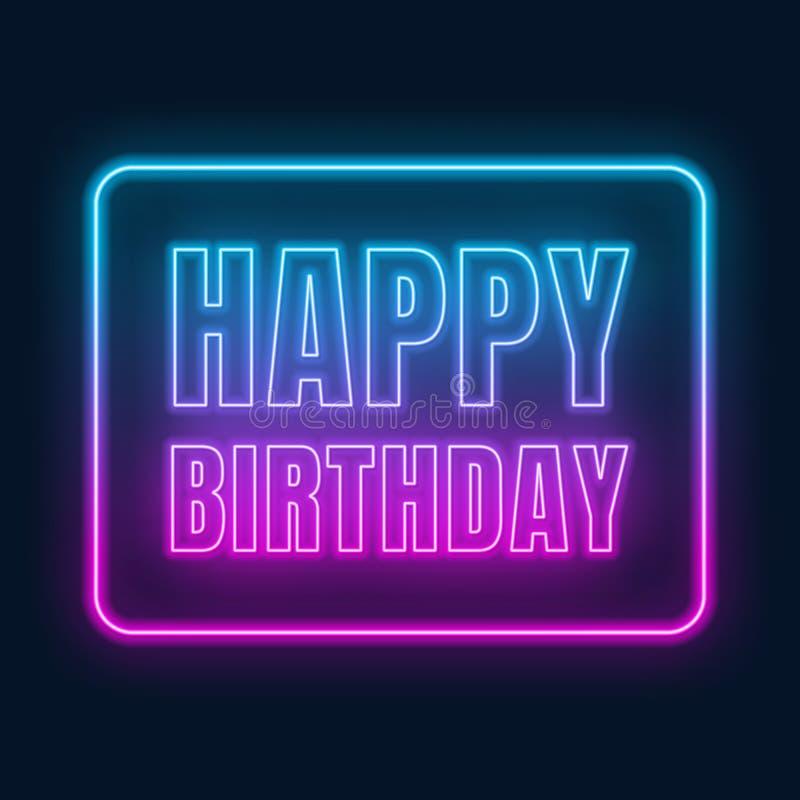 Happy birthday neon sign. Greeting card on dark background. Vector illustration of EPS 10 vector illustration