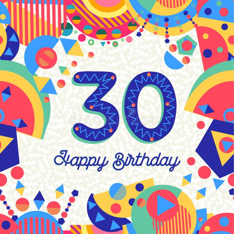 30 thirty year birthday party greeting card. Happy Birthday thirty 30 year fun design with number, text label and colorful decoration. Ideal for party invitation royalty free illustration
