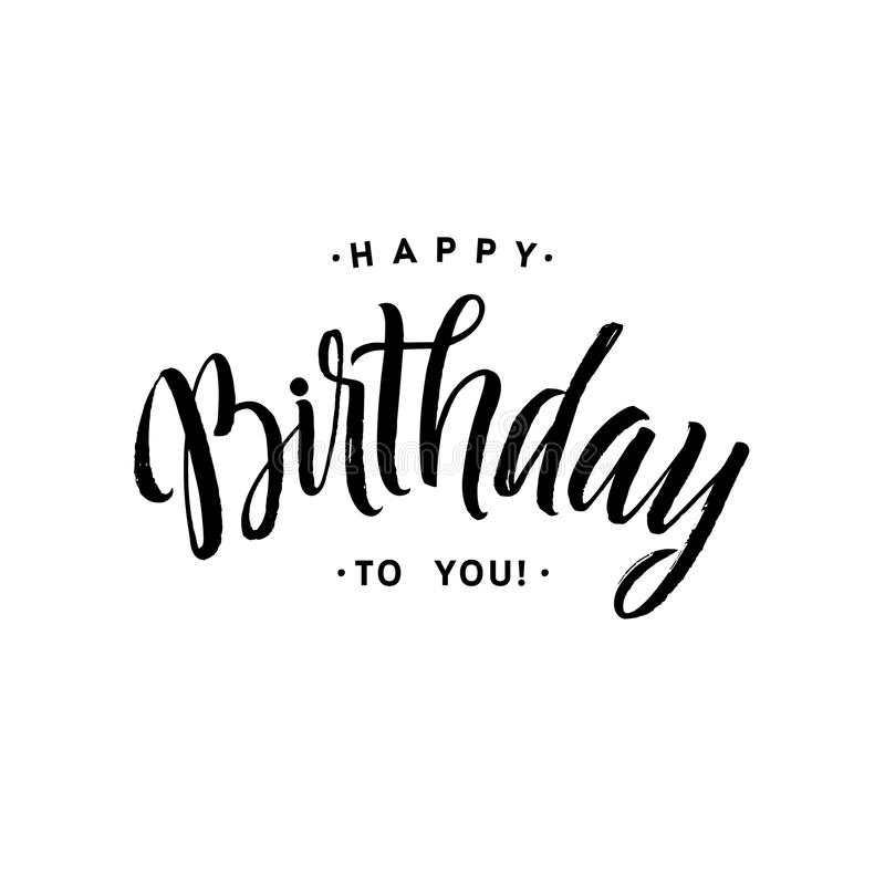 Happy Birthday to You Calligraphy Greeting Card. Hand Lettering. Handmade calligraphy, vector design royalty free illustration