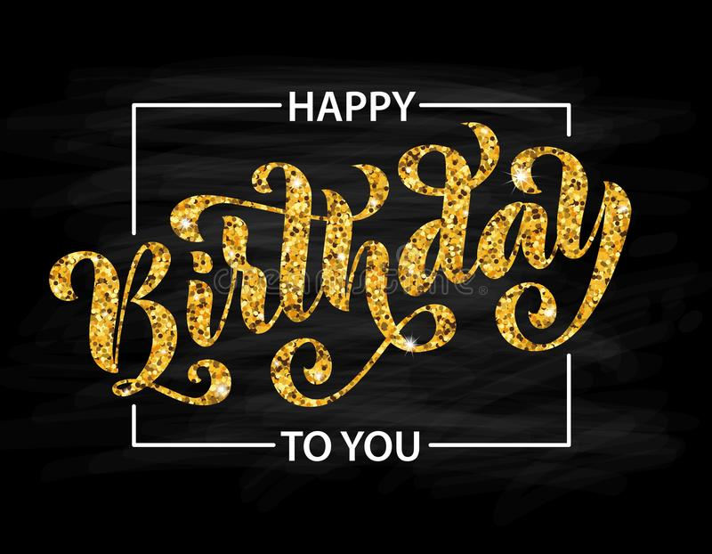 Happy birthday to you. Hand drawn Lettering card. Modern brush calligraphy. Vector Gold text on black background. stock illustration