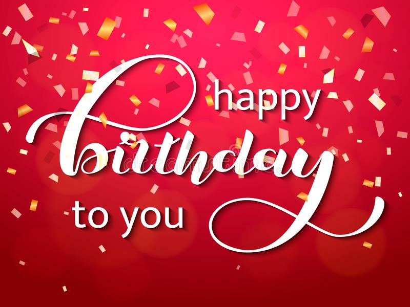 Happy birthday to you lettering. Congratulatory quote for banner or postcard. Vector illustration. Happy birthday to you lettering. Congratulatory quote for vector illustration