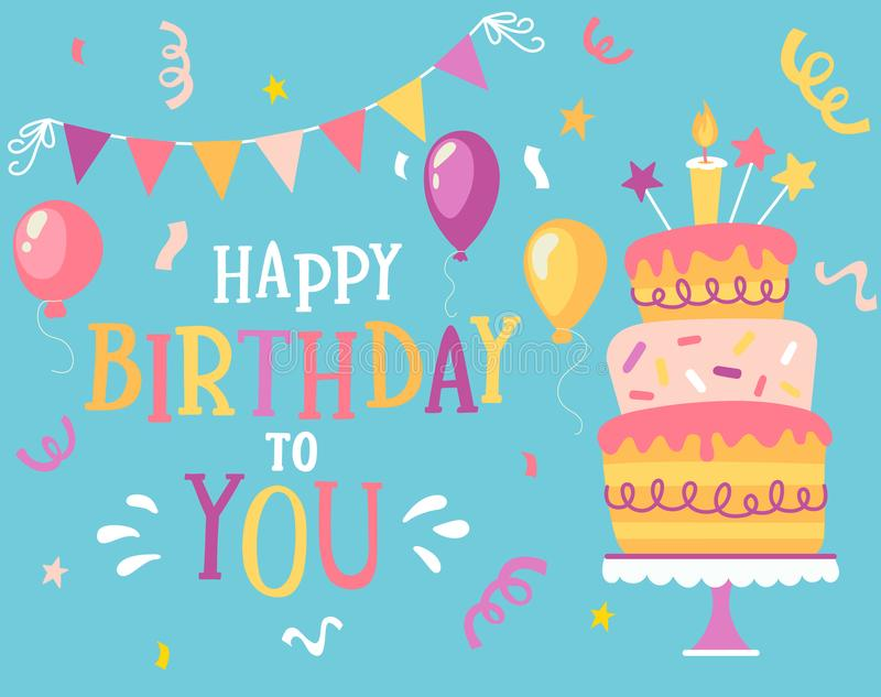 Happy Birthday to you. Happy Birthday to you typographic vector design for greeting cards with balloon, confetti, lettering composition, flags and cake, design stock illustration