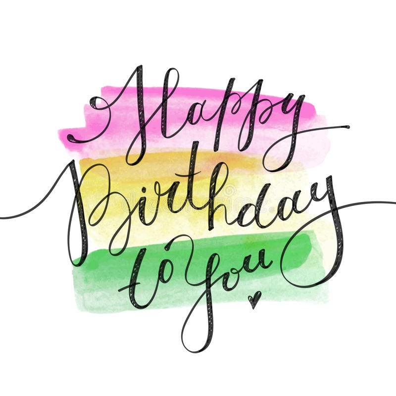 Happy birthday to you. Vector lettering on watercolor brushstrokes vector illustration