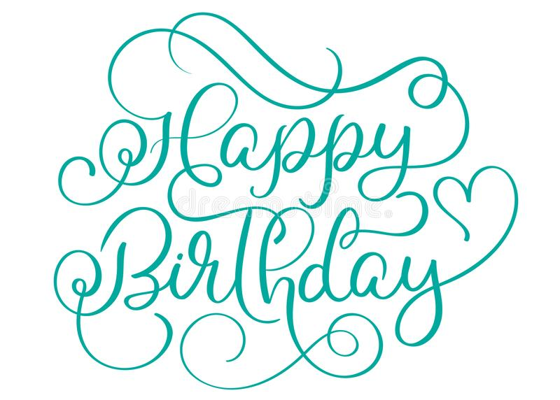Happy birthday turquoise text on white background. Hand drawn Calligraphy lettering Vector illustration EPS10 royalty free illustration
