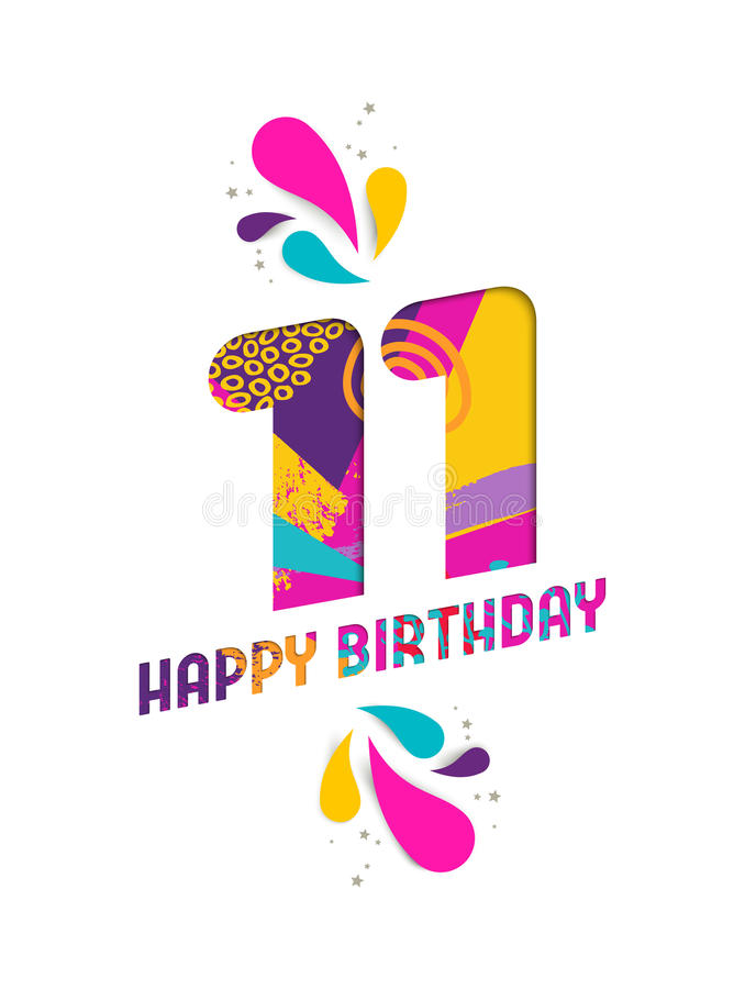 Happy birthday 11 year paper cut greeting card. Happy Birthday eleven 11 year, fun paper cut number and text label design with colorful abstract hand drawn art royalty free illustration