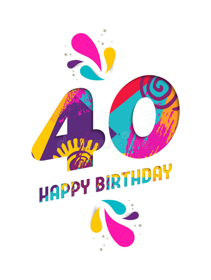 Happy birthday 40 year paper cut greeting card. Happy Birthday forty 40 year, fun paper cut number and text label design with colorful abstract hand drawn art royalty free illustration