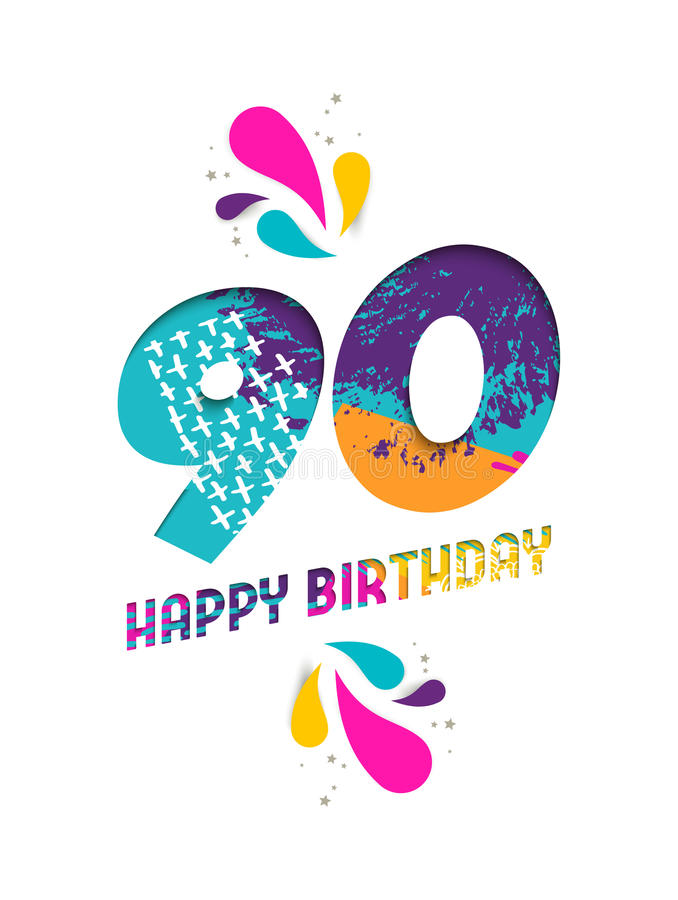 Happy birthday 90 year paper cut greeting card. Happy Birthday ninety 90 year, fun paper cut number and text label design with colorful abstract hand drawn art stock illustration