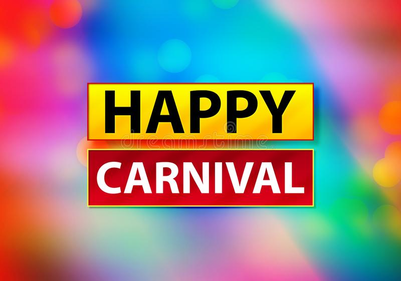 Happy Carnival Abstract Colorful Background Bokeh Design Illustration stock illustration