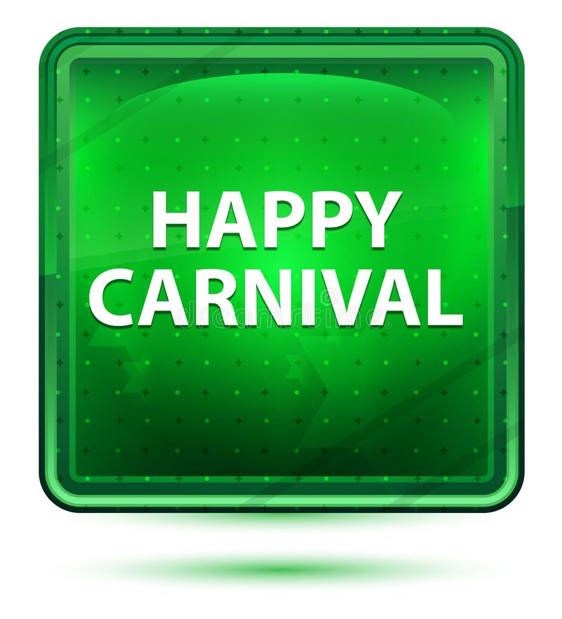 Happy Carnival Neon Light Green Square Button royalty free illustration