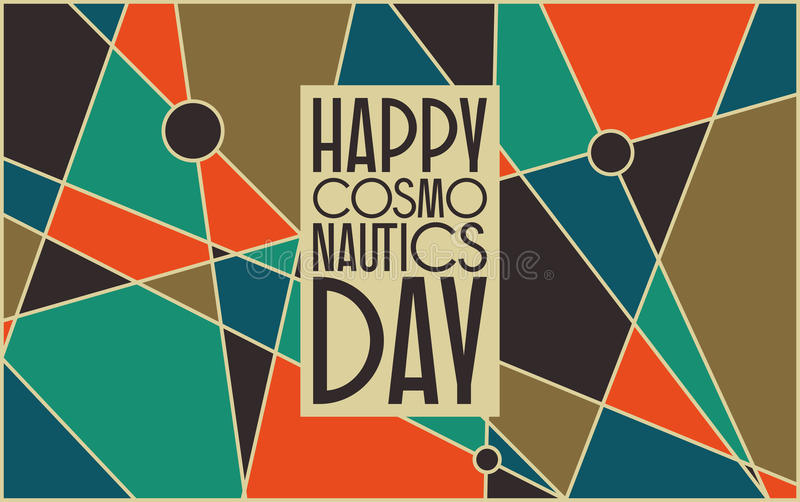 Happy cosmonautics day card. Vector card for cosmonauts day, April 12. Mid century retro styled abstract background with a sign Â«happy cosmonauts day vector illustration