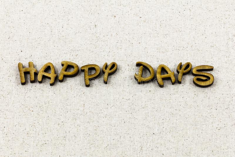 Happy days here again celebrate enjoy letterpress type royalty free stock photos