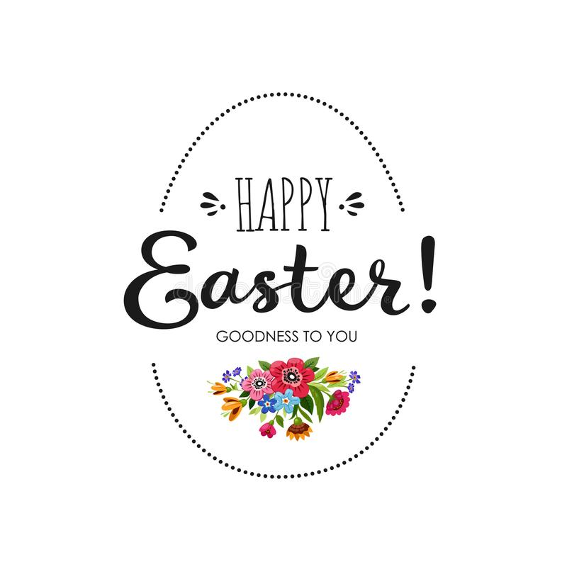 Happy Easter card. Lettering Happy Easter decorated flowers and egg shaped frame. Goodness to you. royalty free illustration