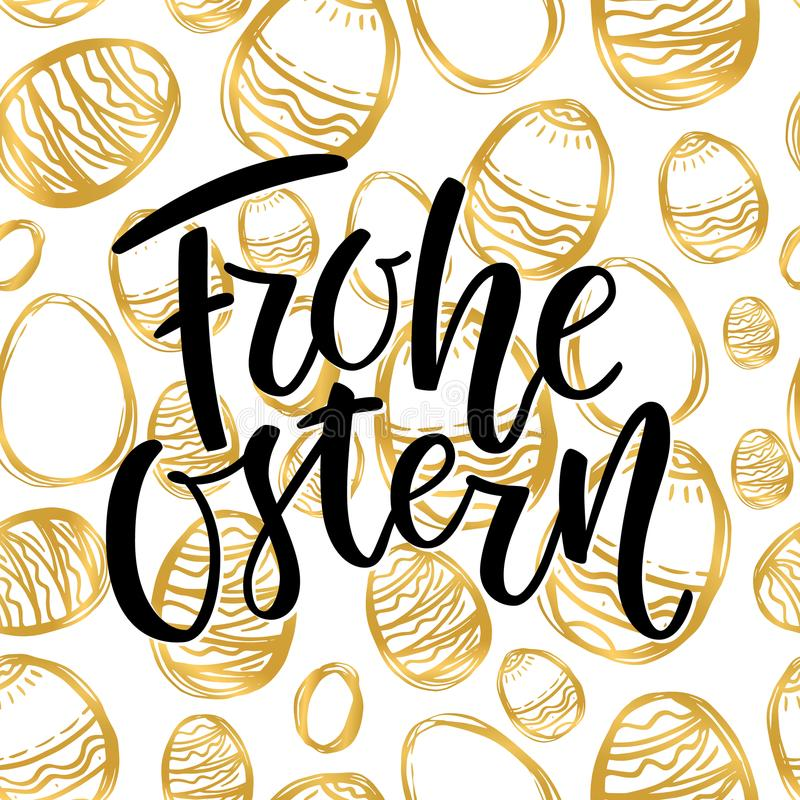 Happy Easter German text lettering calligraphy on golden hand-drawn egg. Frohe Ostern for Paschal greeting card. Vector royalty free illustration