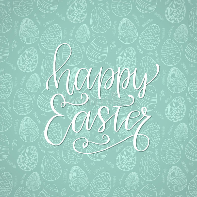 Happy Easter holiday celebration card with hand drawn lettering design on seamless ornamental eggs pattern. royalty free illustration