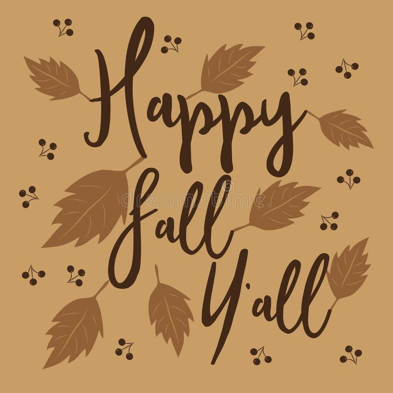 Happy fall y`all funny autumn text, leaves and berries, on brown background. Good for poster, banner, greeting card, textile royalty free illustration