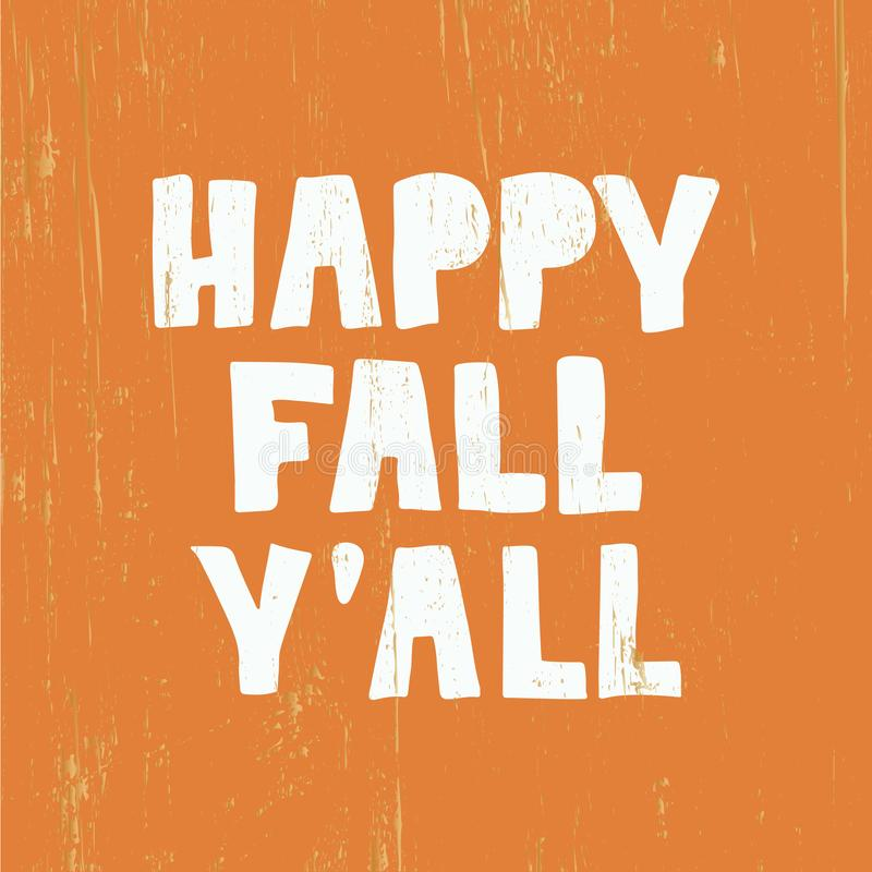Happy Fall You all - hand drawn lettering on orange wood background. Happy Fall You all - hand drawn lettering. Autumn greeting card. Template for card, poster vector illustration