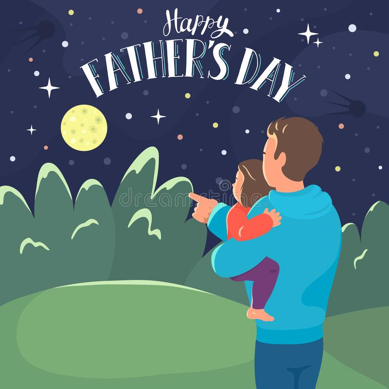 Happy Father`s Day. Father shows her daughter a moon. Dad holding baby girl and looking on the night starry sky with lettering. Vector illustration vector illustration