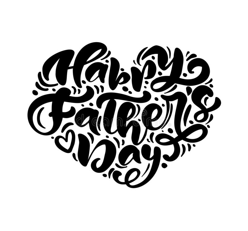 Happy Fathers Day lettering black vector calligraphy text in the shape of a heart. Modern vintage lettering handwritten royalty free illustration