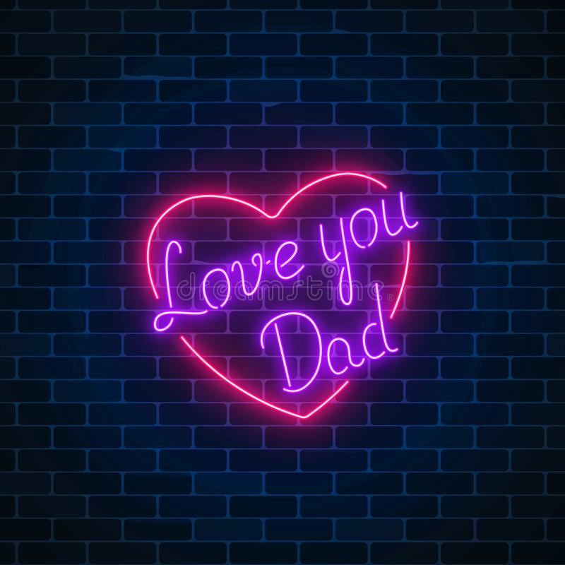 Happy Fathers Day neon glowing festive sign on a dark brick wall background. Love you dad in heart shape. vector illustration