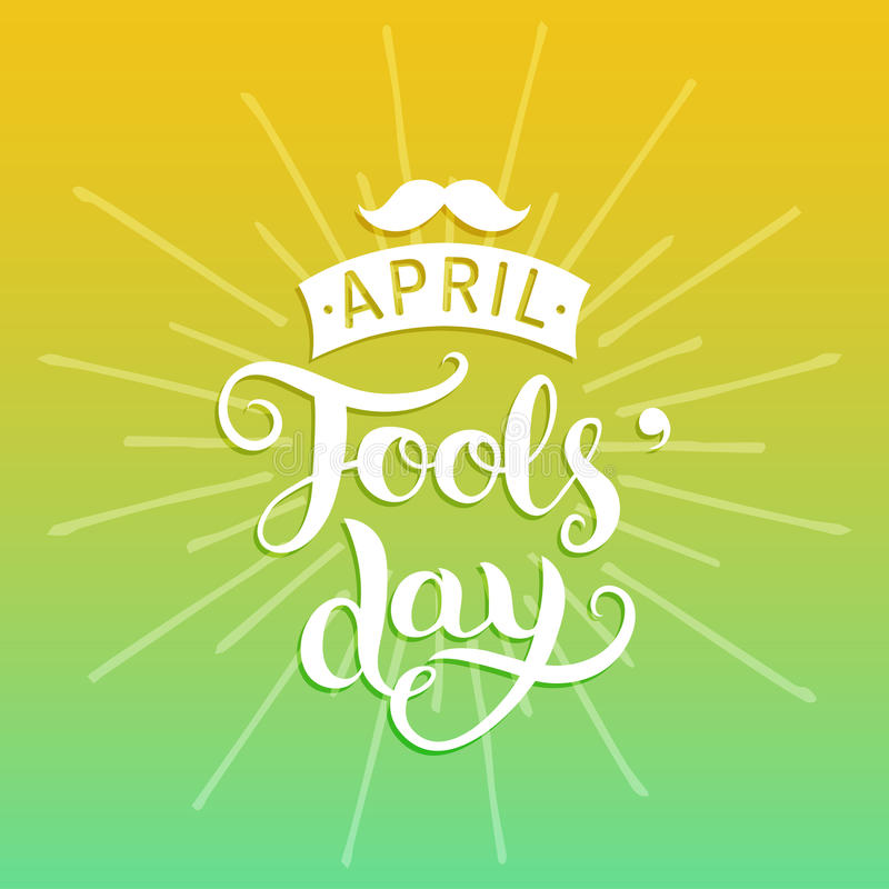 Happy Fools`day greeting card vector illustration. 1st of april background with hand lettering and moustache. royalty free illustration
