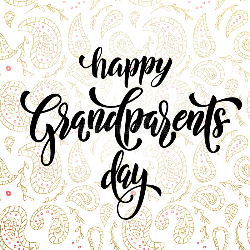 Happy Grandparents Day greeting card. Happy Grandparents Day artisitc lettering for grandfather, grandmother greeting card. Hand drawn calligraphy. Floral royalty free illustration