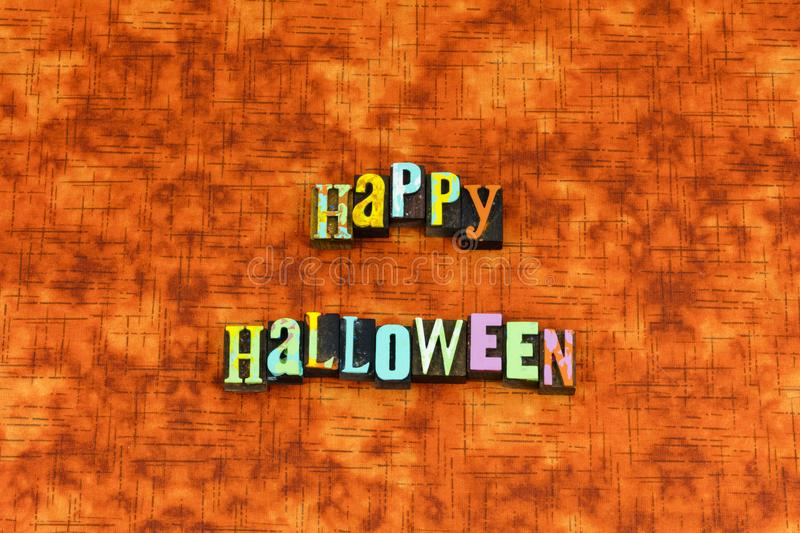 Happy halloween fun child family letterpress. Typography celebration trick treat children safety candy ghost goblin sign background royalty free stock image