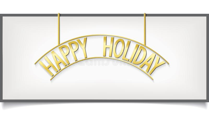 Happy Holidays design lettering on billboard Isolated. Happy Holidays design lettering on billboard. gold signboard on Isolated white background. vector card vector illustration