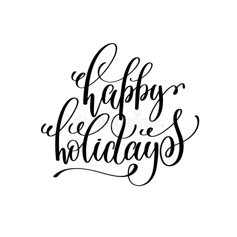 Happy holidays hand lettering positive quote to christmas. Holiday design, typography celebration poster, calligraphy vector illustration royalty free illustration