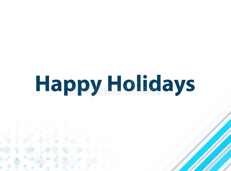 Happy Holidays Modern Flat Design Blue Abstract Background. Happy Holidays Isolated on Modern Flat Design Blue Abstract Background royalty free illustration