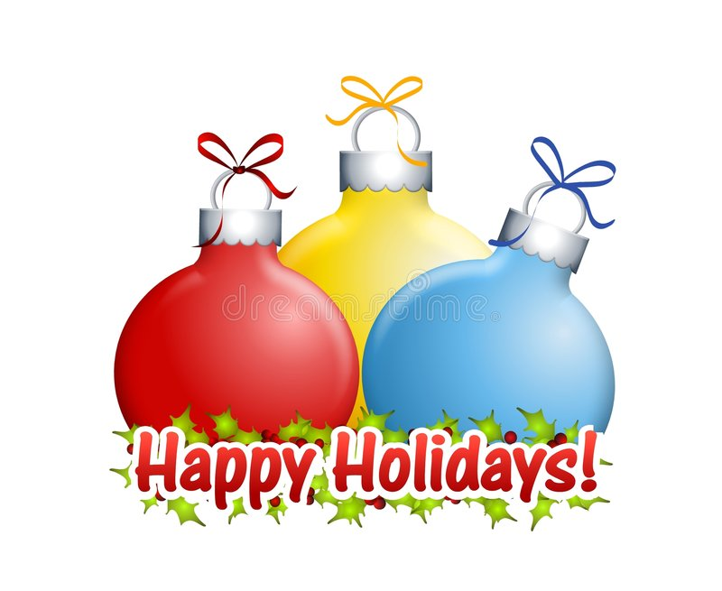 Happy Holidays Ornaments. An illustration featuring Christmas ornaments with 'Happy Holidays' as a logo or banner