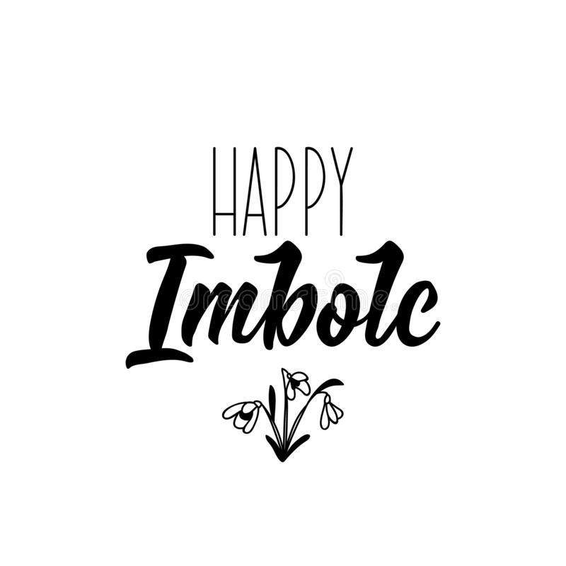 Happy Imbolc. Lettering. calligraphy vector. Ink illustration. Happy Imbolc. Lettering. Can be used for prints bags, t-shirts, posters, cards. calligraphy vector royalty free illustration