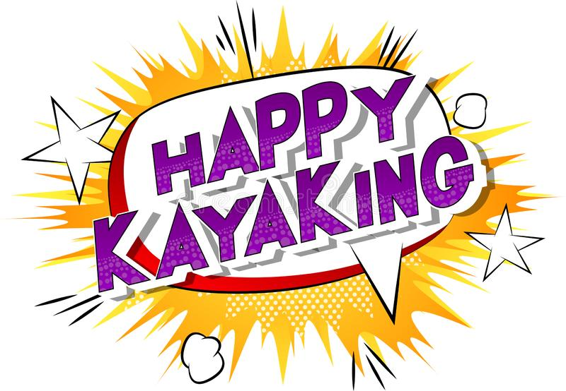 Happy Kayaking - Comic book style words. royalty free illustration