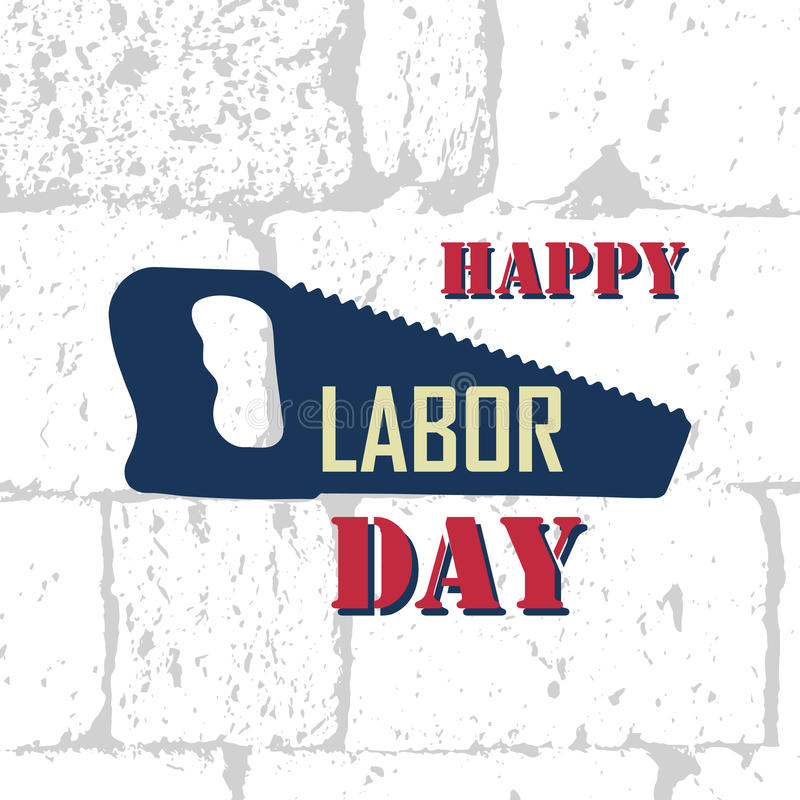 Happy labor day banner with typography lettering and saw on a brick grunge background. Vector illustration for web vector illustration